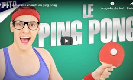 Top 8 des mecs les plus chiants au Ping Pong