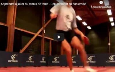Le déplacement en pas croisés au tennis de table